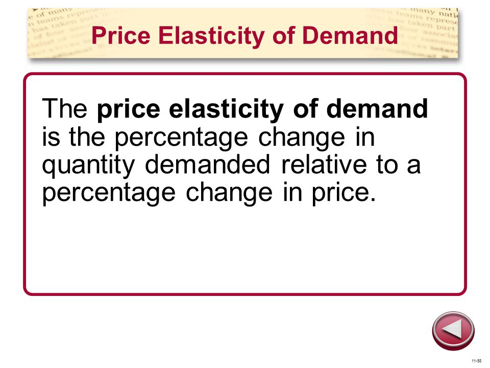 Price Elasticity of Demand The price elasticity of demand is the percentage change in quantity demanded relative to a percentage change in price.