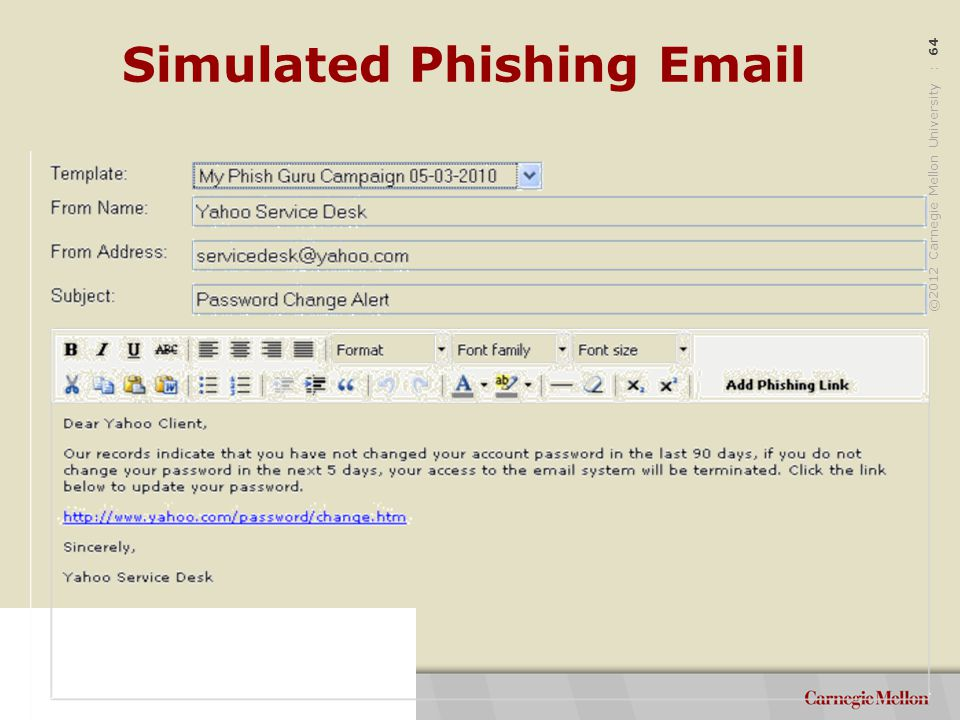 ©2012 Carnegie Mellon University : 64 Simulated Phishing Email