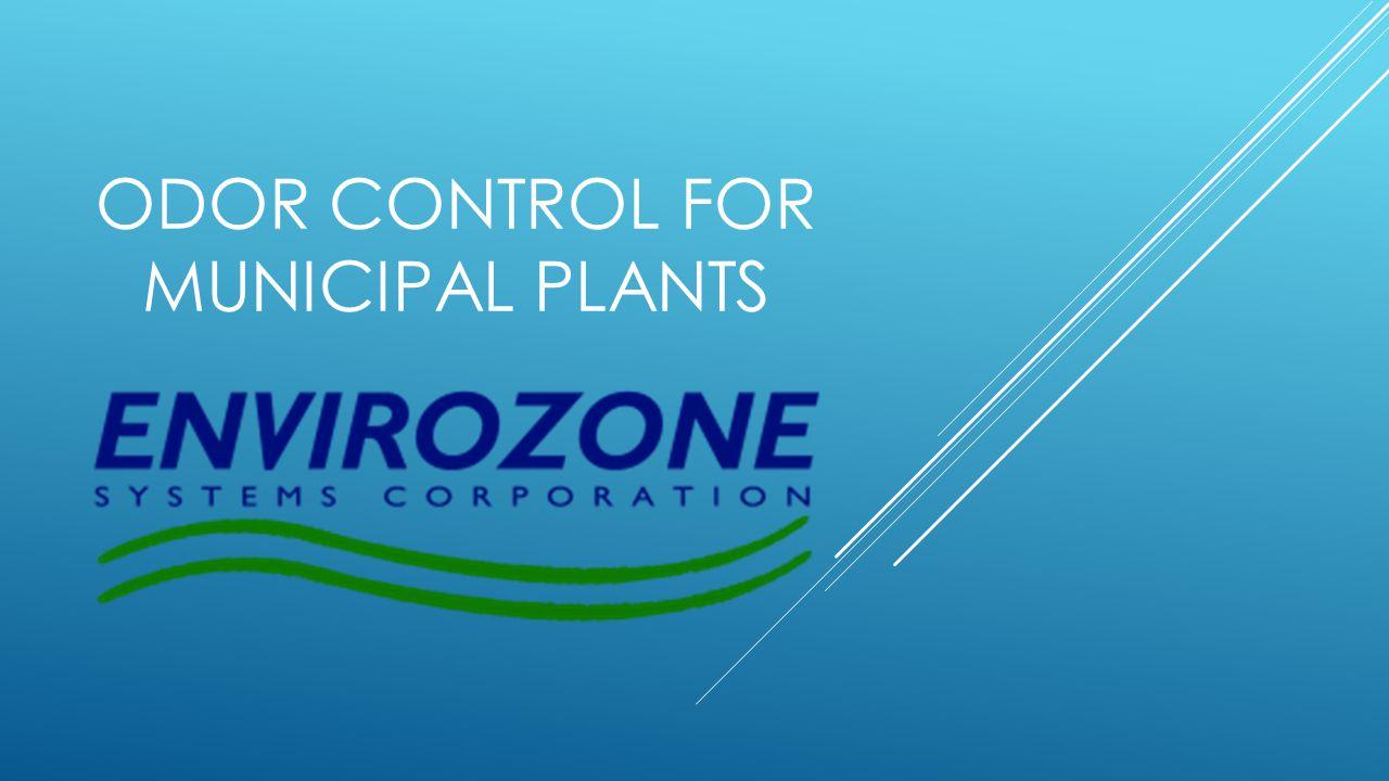 ODOR CONTROL FOR MUNICIPAL PLANTS