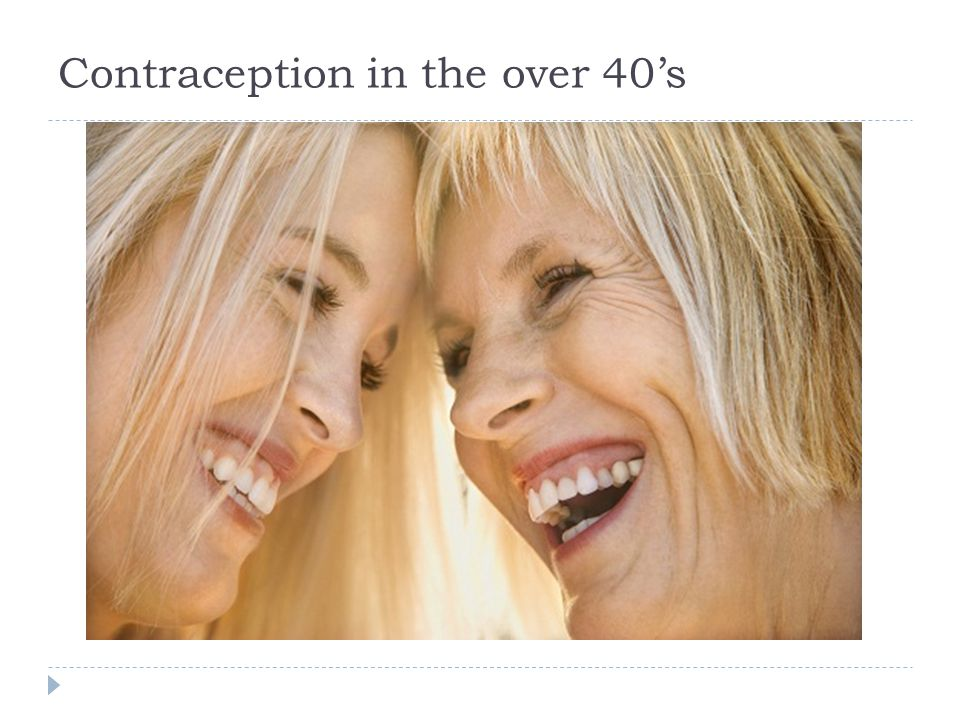 Contraception in older women; issues  Method choice may be affected by age and risk factors.
