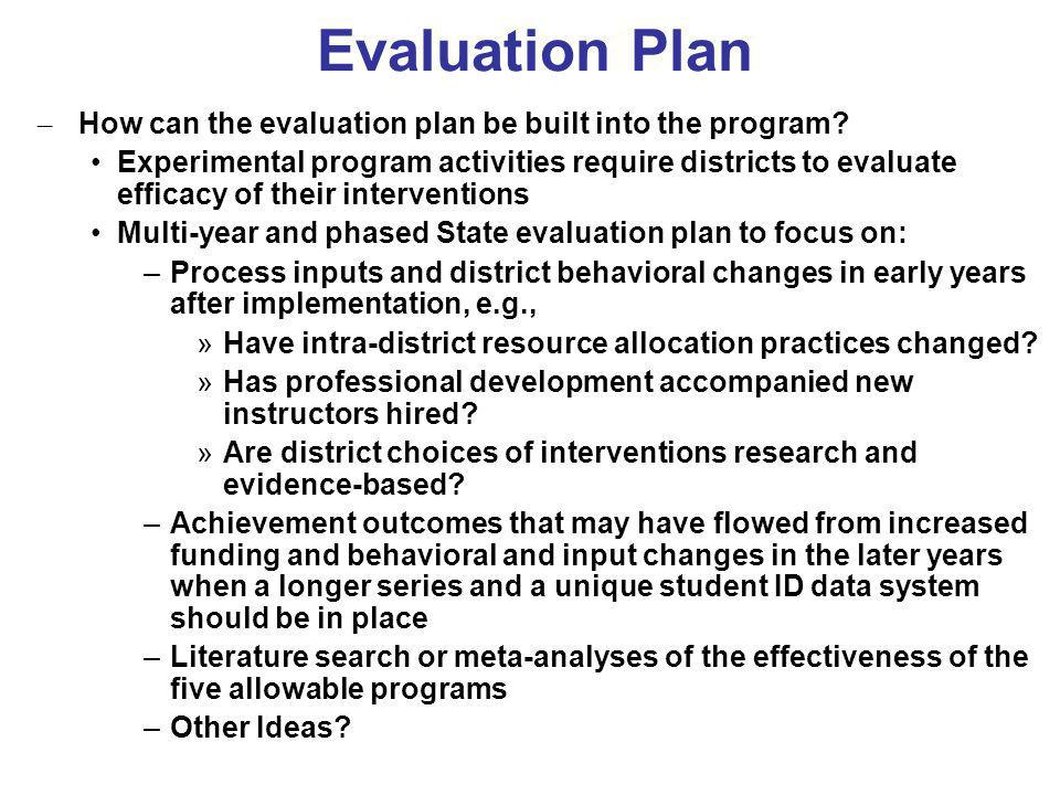 Evaluation Plan – How can the evaluation plan be built into the program.