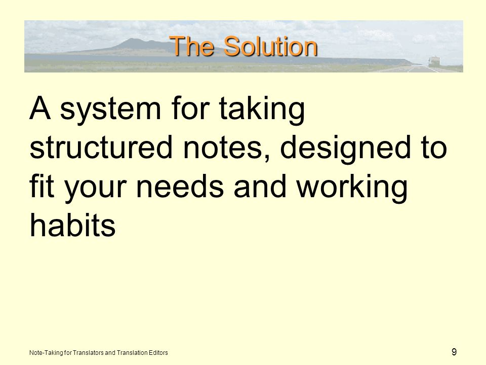 10 A Suggested Structure for Your Notes The structure I suggest for your notes is something that works well for me.