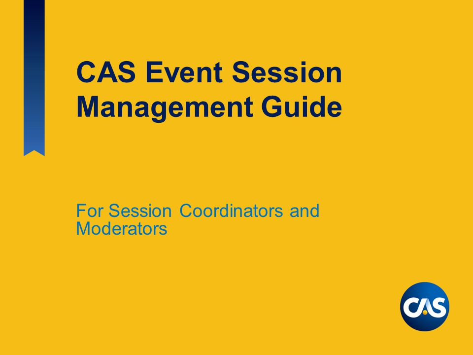 CAS Event Session Management Guide For Session Coordinators and Moderators