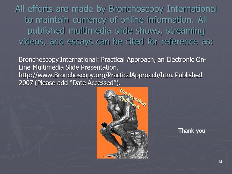 42 All efforts are made by Bronchoscopy International to maintain currency of online information.