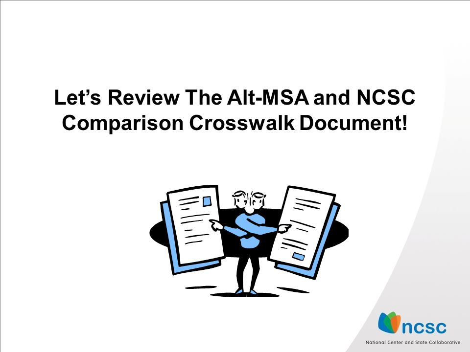 Let's Review The Alt-MSA and NCSC Comparison Crosswalk Document!