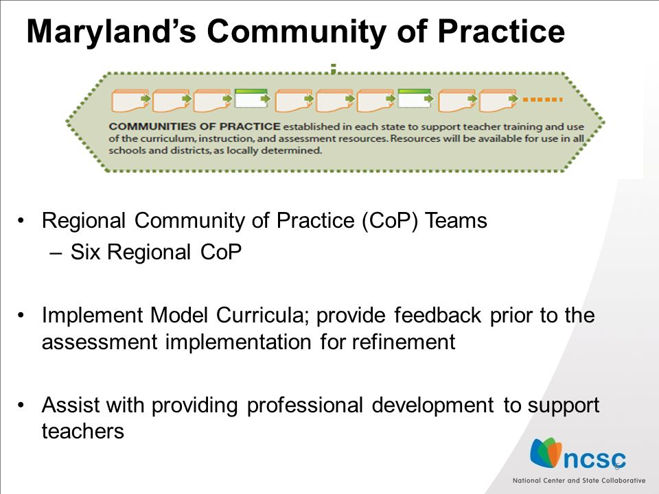 Maryland's Community of Practice Regional Community of Practice (CoP) Teams –Six Regional CoP Implement Model Curricula; provide feedback prior to the