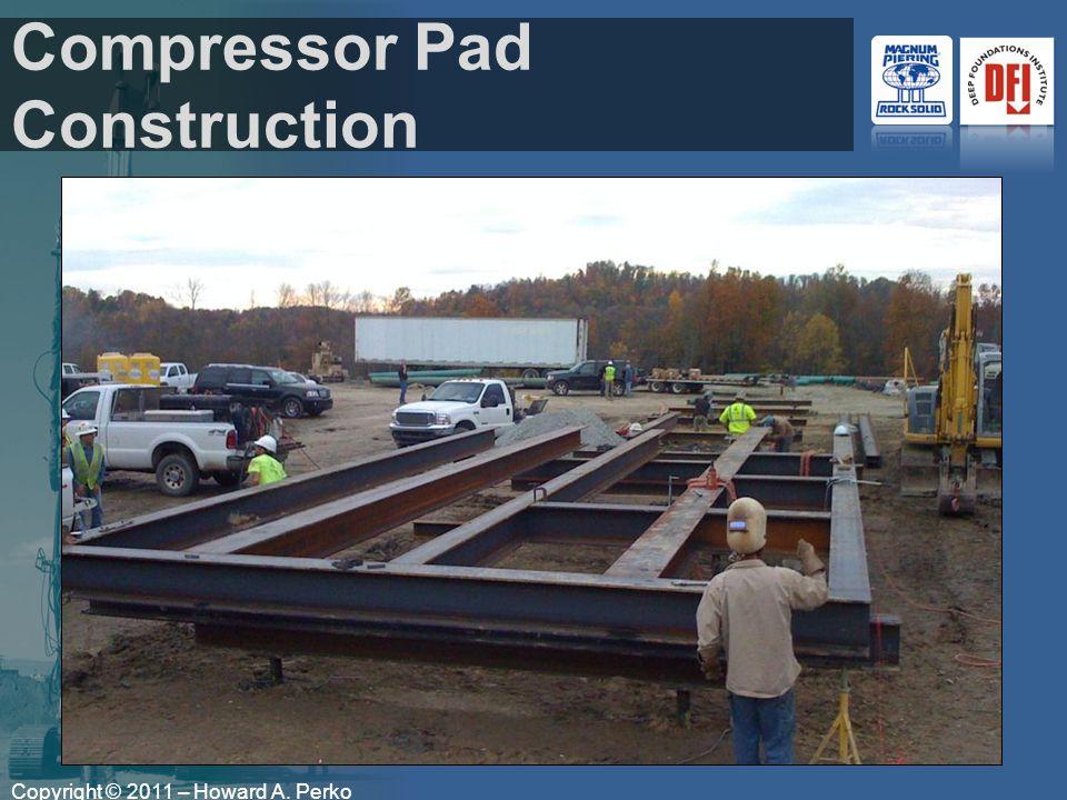 Copyright © 2011 – Howard A. Perko Compressor Pad Construction
