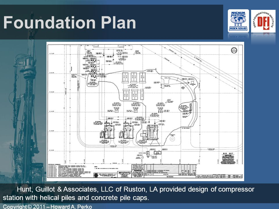 Copyright © 2011 – Howard A. Perko Foundation Plan Hunt, Guillot & Associates, LLC of Ruston, LA provided design of compressor station with helical pi