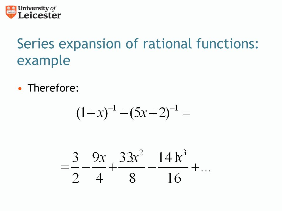 Series expansion of rational functions: example Therefore: