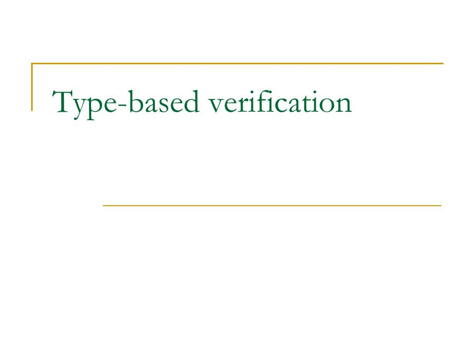 Type-based verification