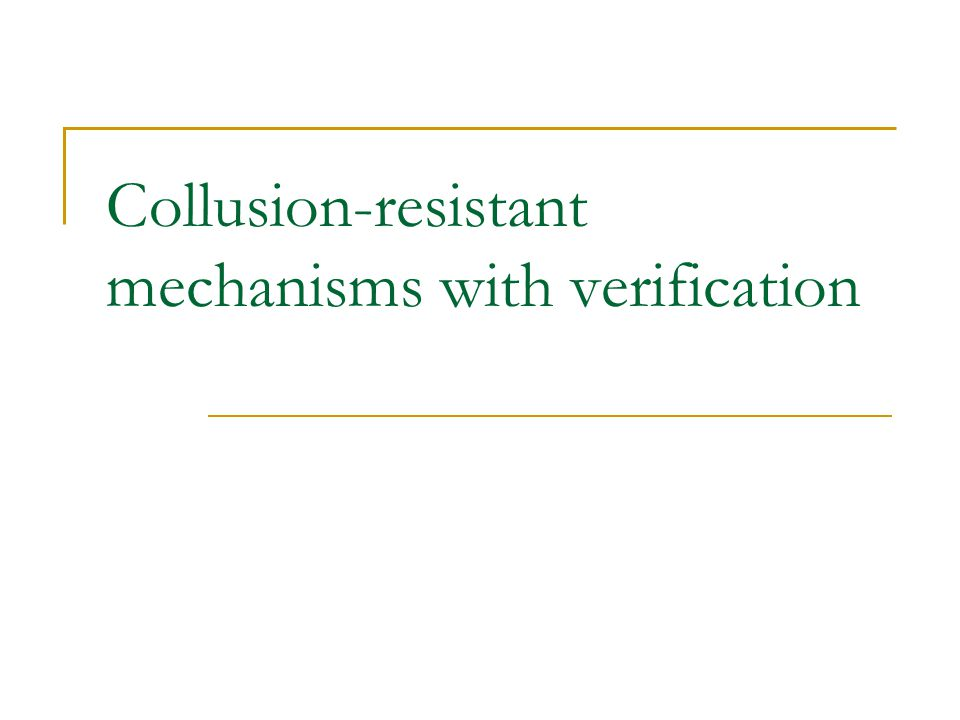 Collusion-resistant mechanisms with verification