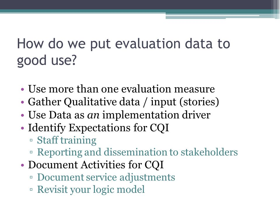 How do we put evaluation data to good use.