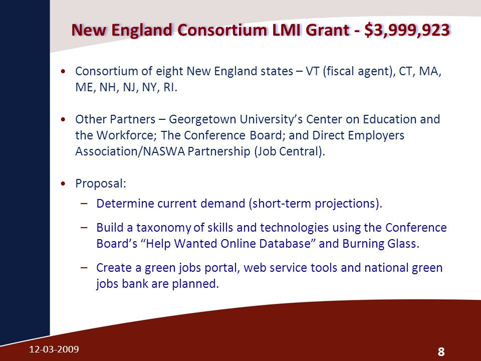 New England Consortium LMI Grant - $3,999,923 Consortium of eight New England states – VT (fiscal agent), CT, MA, ME, NH, NJ, NY, RI.