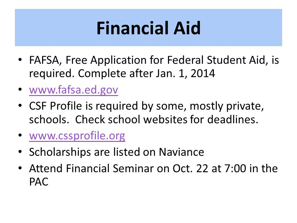 Financial Aid FAFSA, Free Application for Federal Student Aid, is required.