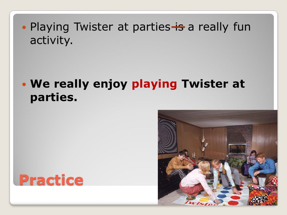 Practice Playing Twister at parties is a really fun activity.