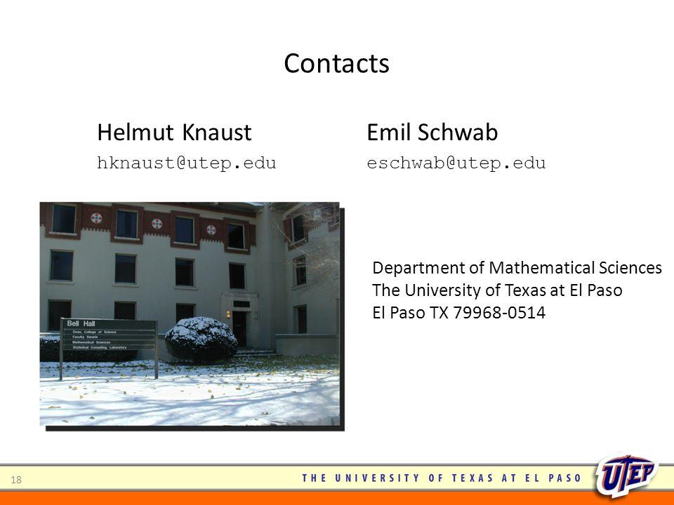 Contacts 18 Helmut KnaustEmil Schwab hknaust@utep.edueschwab@utep.edu Department of Mathematical Sciences The University of Texas at El Paso El Paso T