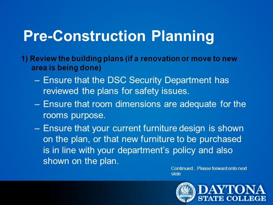 Pre-Construction Planning 1) Review the building plans (if a renovation or move to new area is being done) –Ensure that the DSC Security Department has reviewed the plans for safety issues.