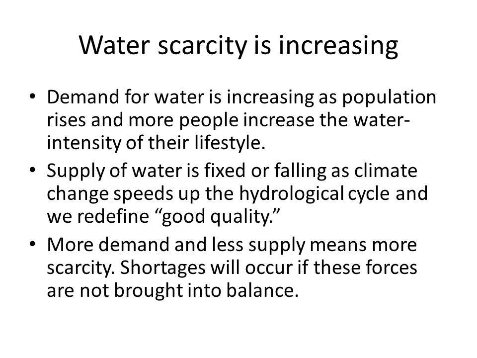 Bulk water needs to be reallocated Increasing scarcity means greater competition for limited water supplies.