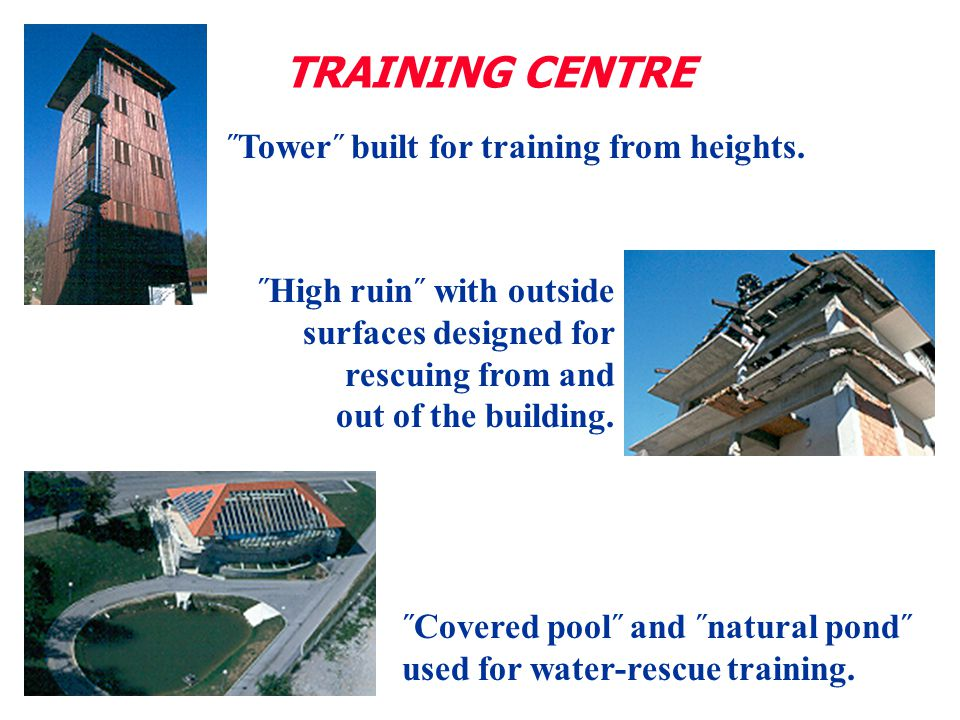 TRAINING CENTRE ˝Tower˝ built for training from heights. ˝High ruin˝ with outside surfaces designed for rescuing from and out of the building. ˝Covere