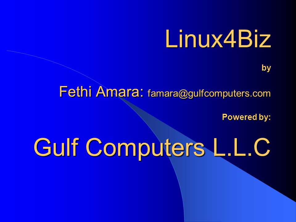 Linux4Biz by Fethi Amara: Powered by: Gulf Computers L.L.C
