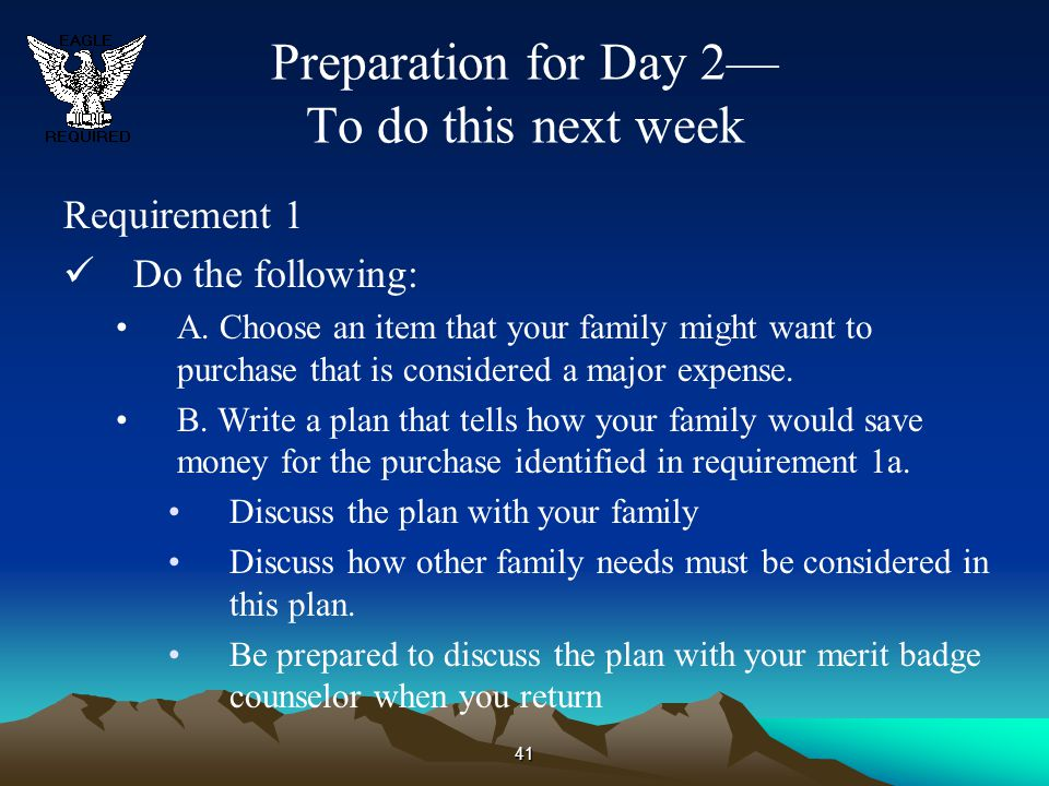 41 Preparation for Day 2— To do this next week Requirement 1 Do the following: A. Choose an item that your family might want to purchase that is consi