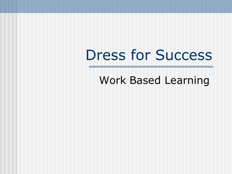 Dress for Success Work Based Learning