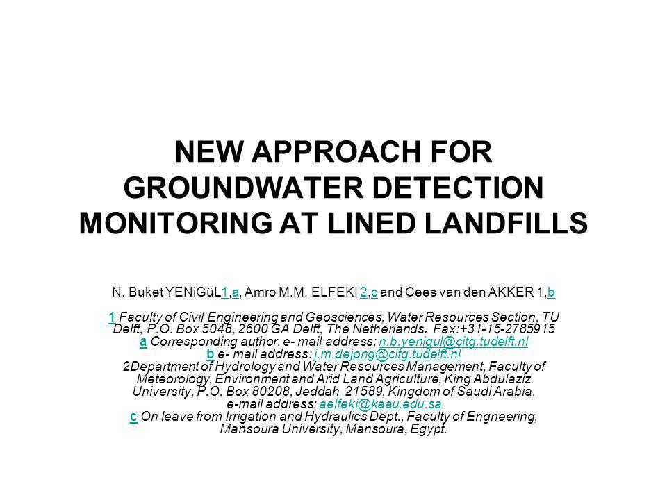 NEW APPROACH FOR GROUNDWATER DETECTION MONITORING AT LINED LANDFILLS N.