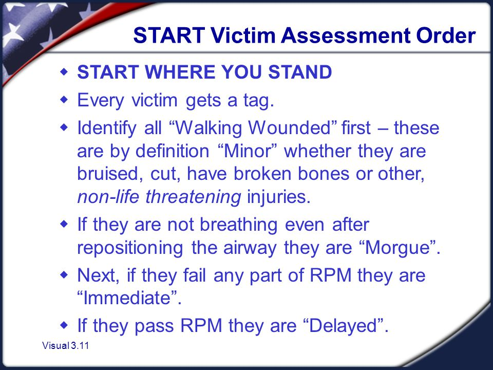 Visual 3.11 START Victim Assessment Order  START WHERE YOU STAND  Every victim gets a tag.