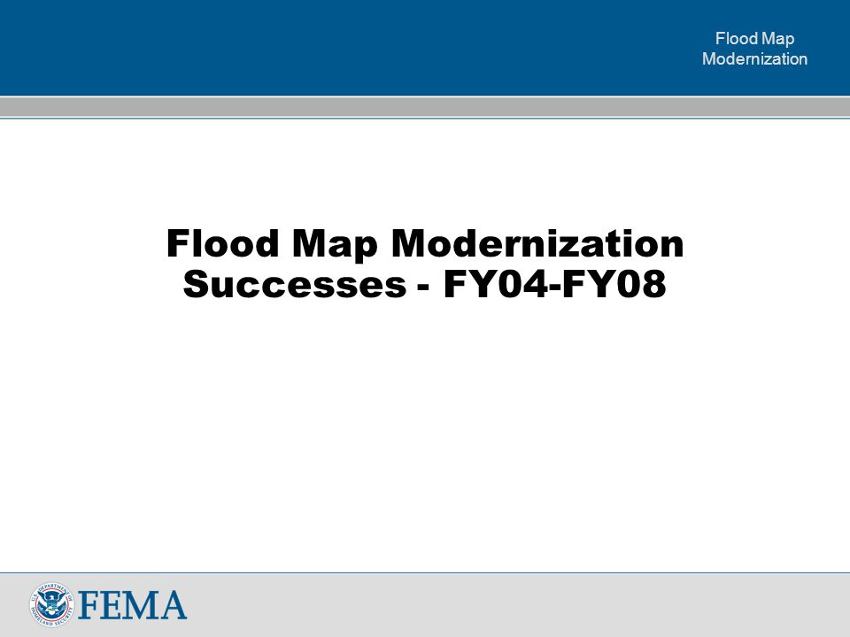 Flood Map Modernization The Future FY09 and Beyond