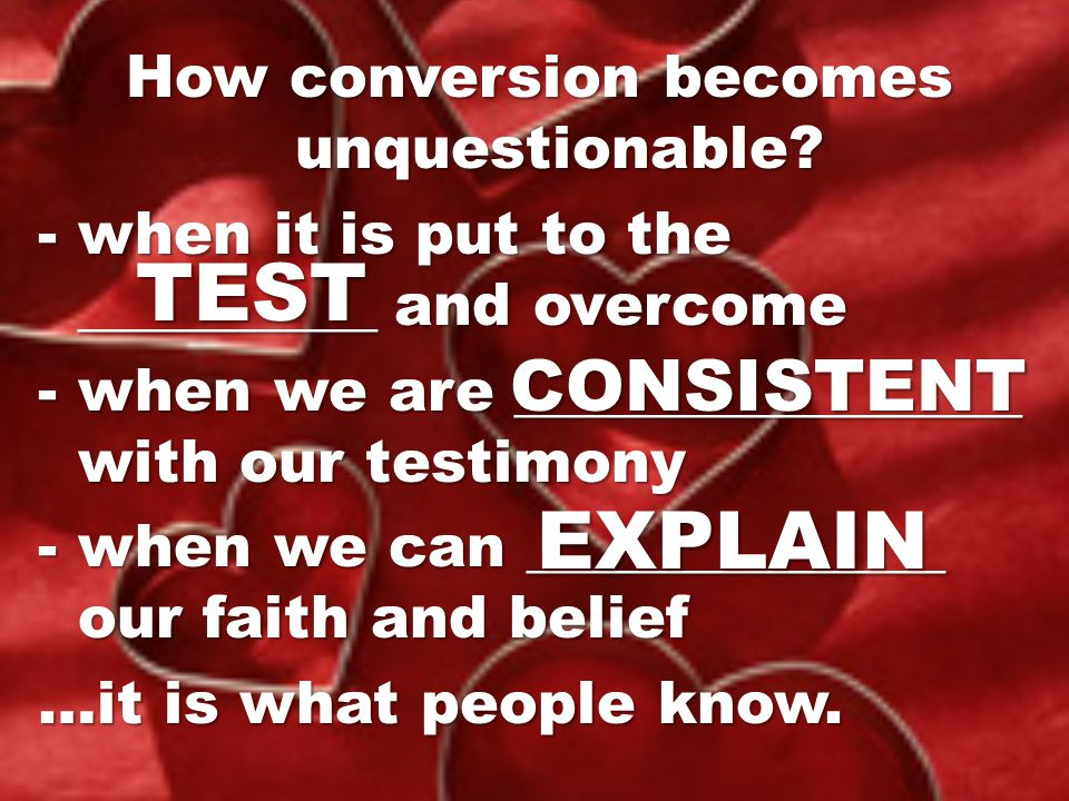 How conversion becomes unquestionable.