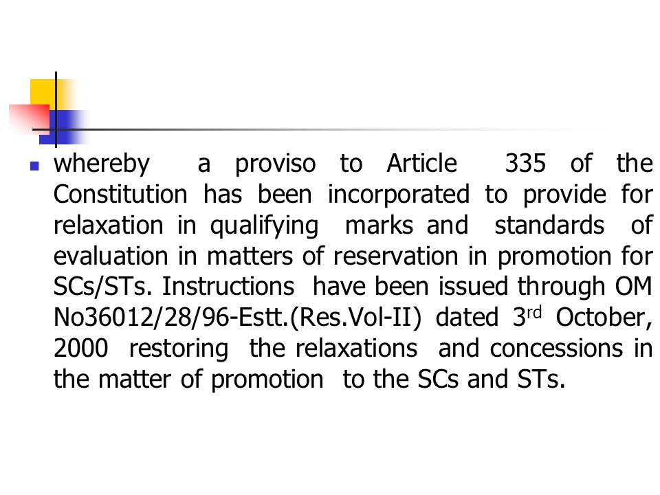 whereby a proviso to Article 335 of the Constitution has been incorporated to provide for relaxation in qualifying marks and standards of evaluation i