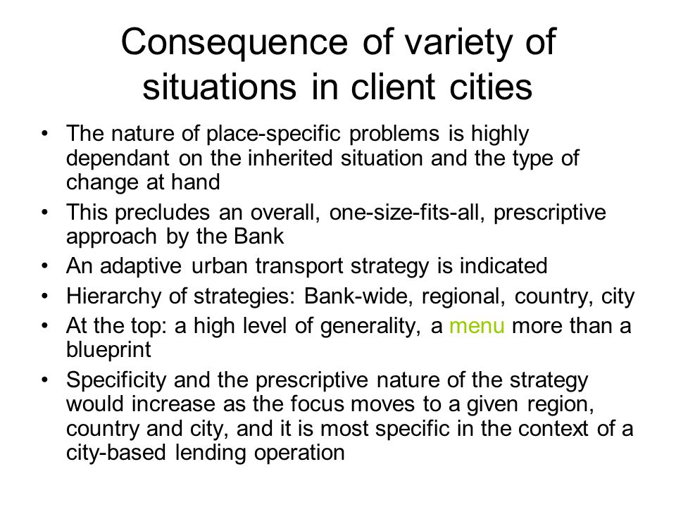 Consequence of variety of situations in client cities The nature of place-specific problems is highly dependant on the inherited situation and the typ