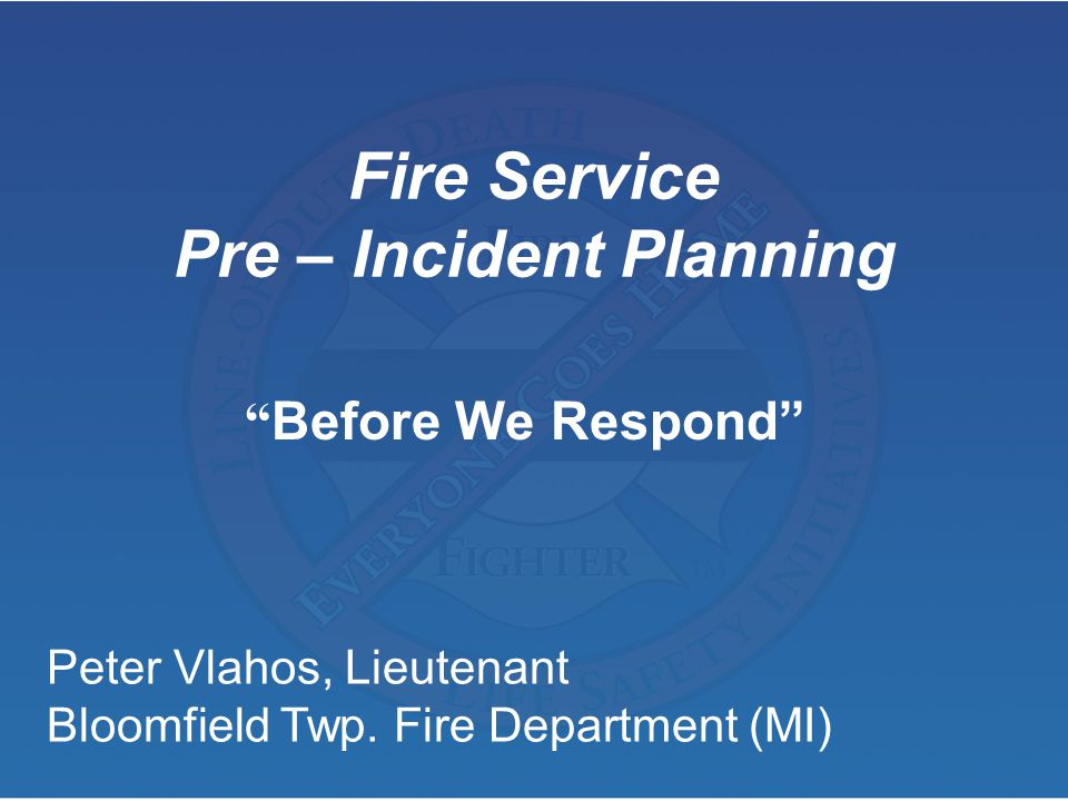 Steps for Conducting Pre-Incident Plans 4.Interview owner / manager/ occupant(s) a.