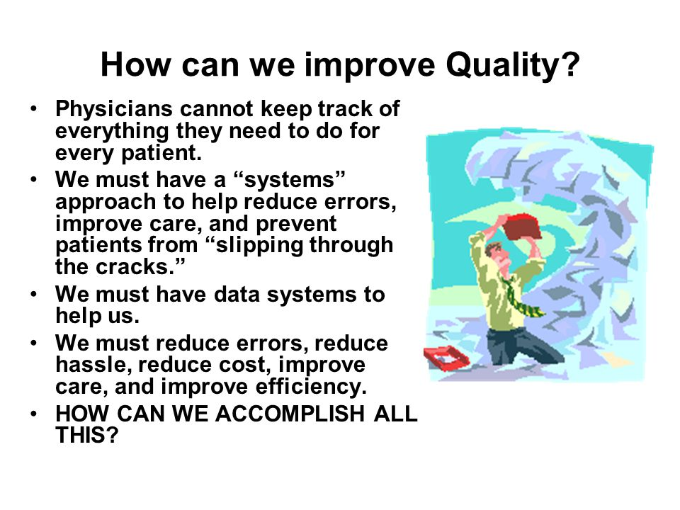 How can we improve Quality.