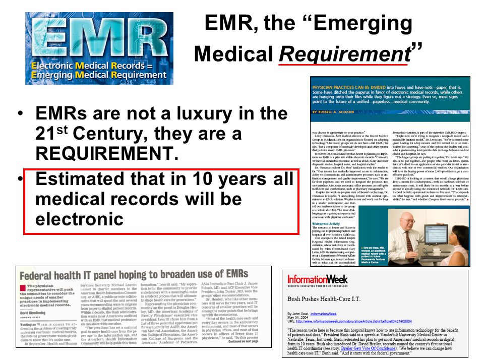 EMR, the Emerging Medical Requirement EMRs are not a luxury in the 21 st Century, they are a REQUIREMENT.