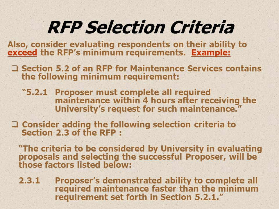 RFP Selection Criteria Also, consider evaluating respondents on their ability to exceed the RFP's minimum requirements.