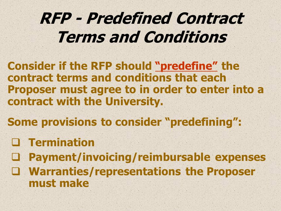 """RFP - Predefined Contract Terms and Conditions Consider if the RFP should """"predefine"""" the contract terms and conditions that each Proposer must agree"""
