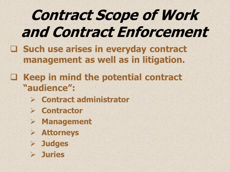 Contract Scope of Work and Contract Enforcement  Such use arises in everyday contract management as well as in litigation.  Keep in mind the potenti