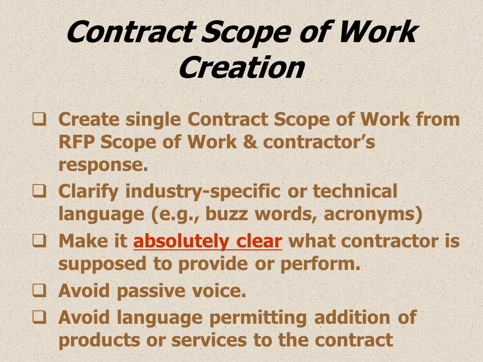 Contract Scope of Work Creation  Create single Contract Scope of Work from RFP Scope of Work & contractor's response.  Clarify industry-specific or