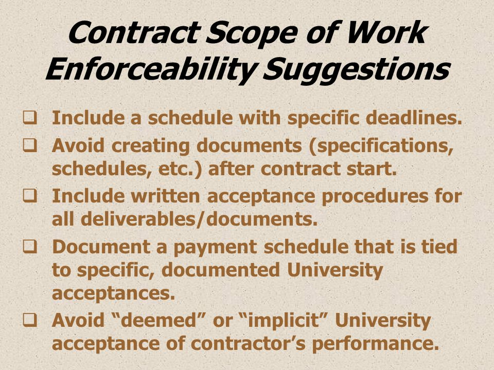 Contract Scope of Work Enforceability Suggestions  Include a schedule with specific deadlines.