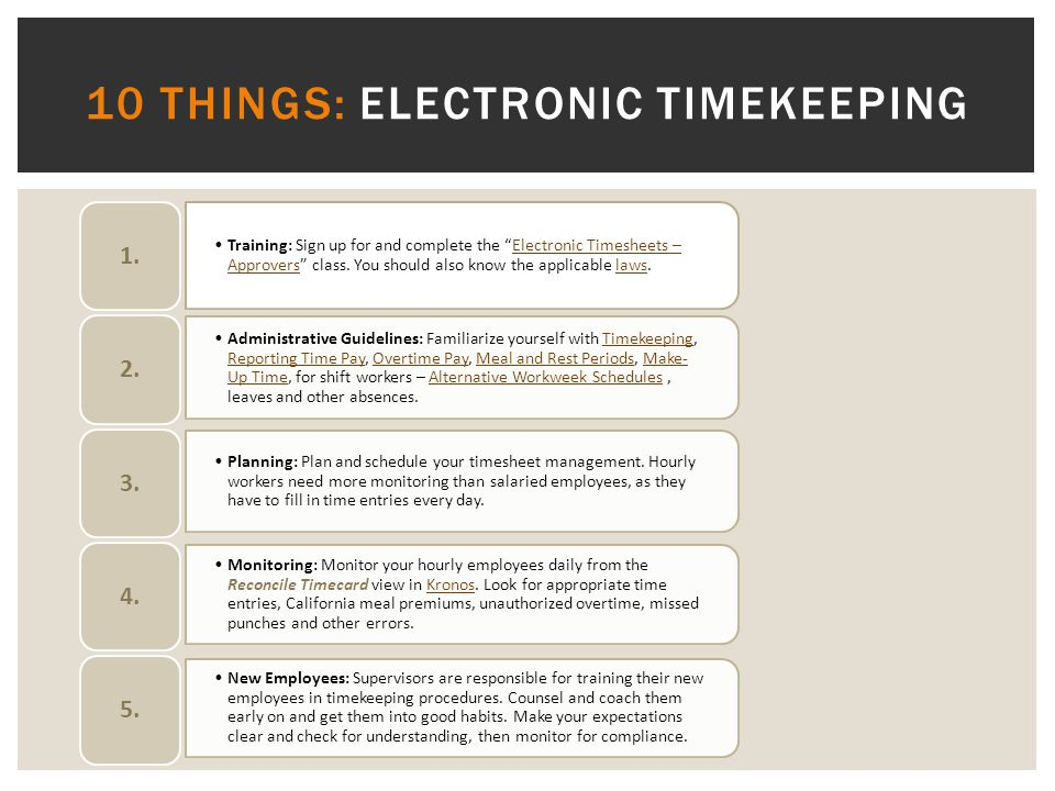 10 THINGS: ELECTRONIC TIMEKEEPING Training: Sign up for and complete the Electronic Timesheets – Approvers class.