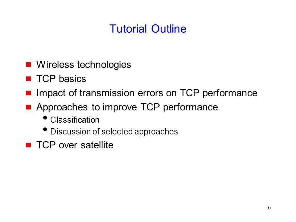 97 Link Layer Schemes: Summary When is a reliable link layer beneficial to TCP performance.