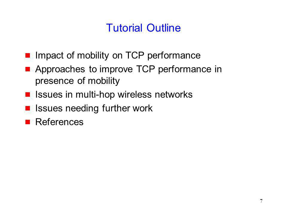248 Impact of Multi-Hop Wireless Paths [Holland99] TCP Throughput using 2 Mbps 802.11 MAC