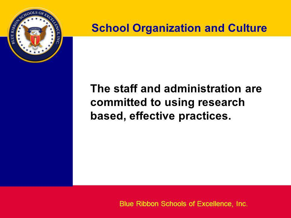 Blueprint for Excellence School Organization and Culture Blue Ribbon Schools of Excellence, Inc.