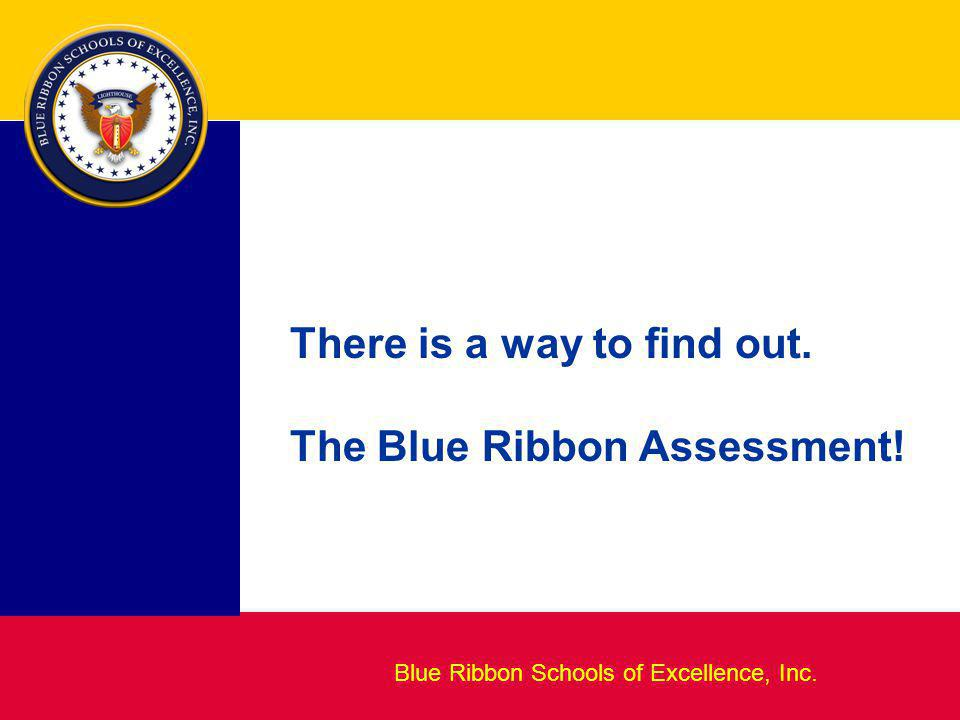 Blueprint for Excellence Blue Ribbon Schools of Excellence Blue Ribbon Schools of Excellence, Inc.