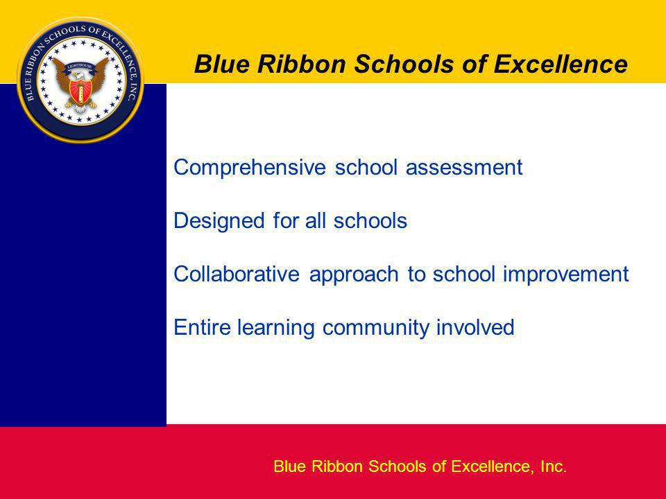 Blueprint for Excellence Blue Ribbon Lighthouse Schools Blue Ribbon Schools of Excellence, Inc.