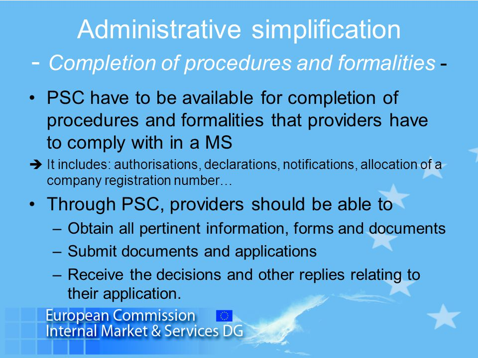 Administrative simplification - Completion of procedures and formalities - PSC have to be available for completion of procedures and formalities that