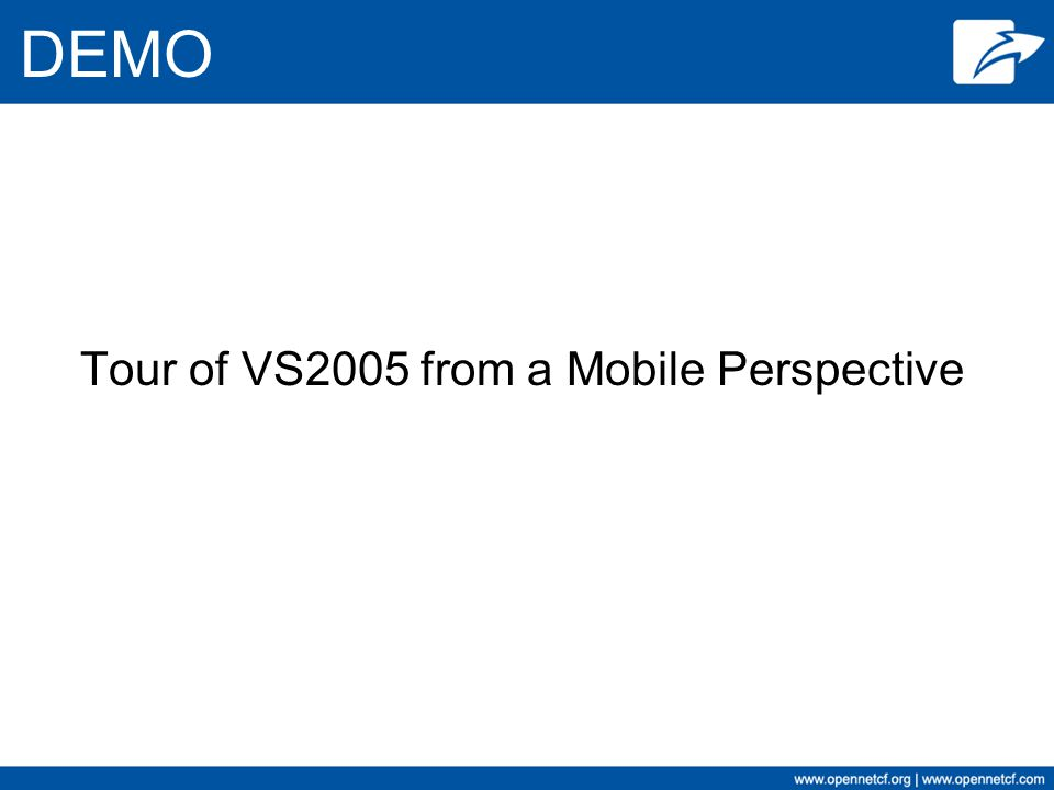 DEMO Tour of VS2005 from a Mobile Perspective