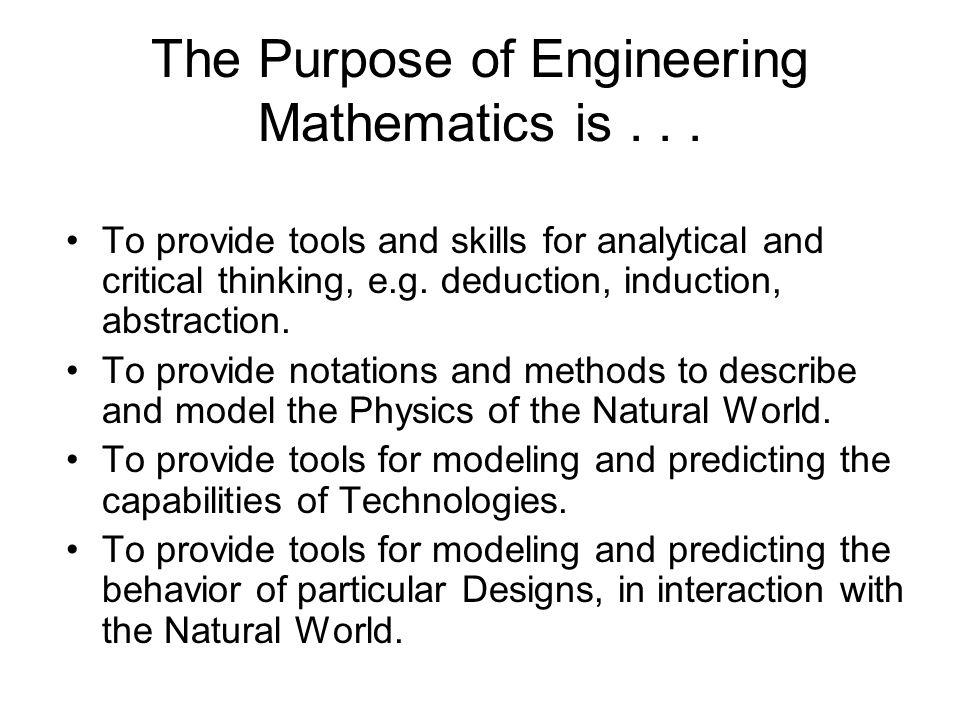 The Purpose of Engineering Mathematics is...