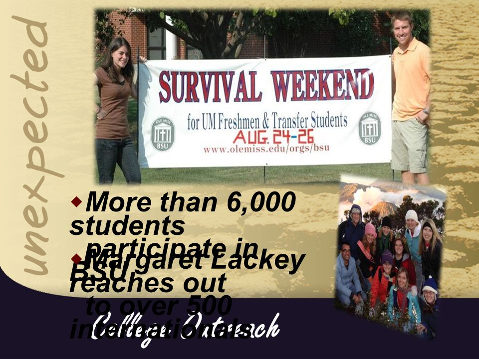College Outreach  More than 6,000 students participate in BSU  Margaret Lackey reaches out to over 500 internationals
